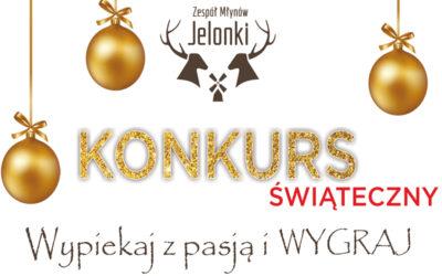Konkurs świąteczny – Wypiekaj z pasją i wygraj organizowany przez Zespół Młynów Jelonki