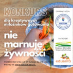 """Zapraszamy do wzięcia udziału w Konkursie """"Zero food waste – nie marnuję żywności"""""""